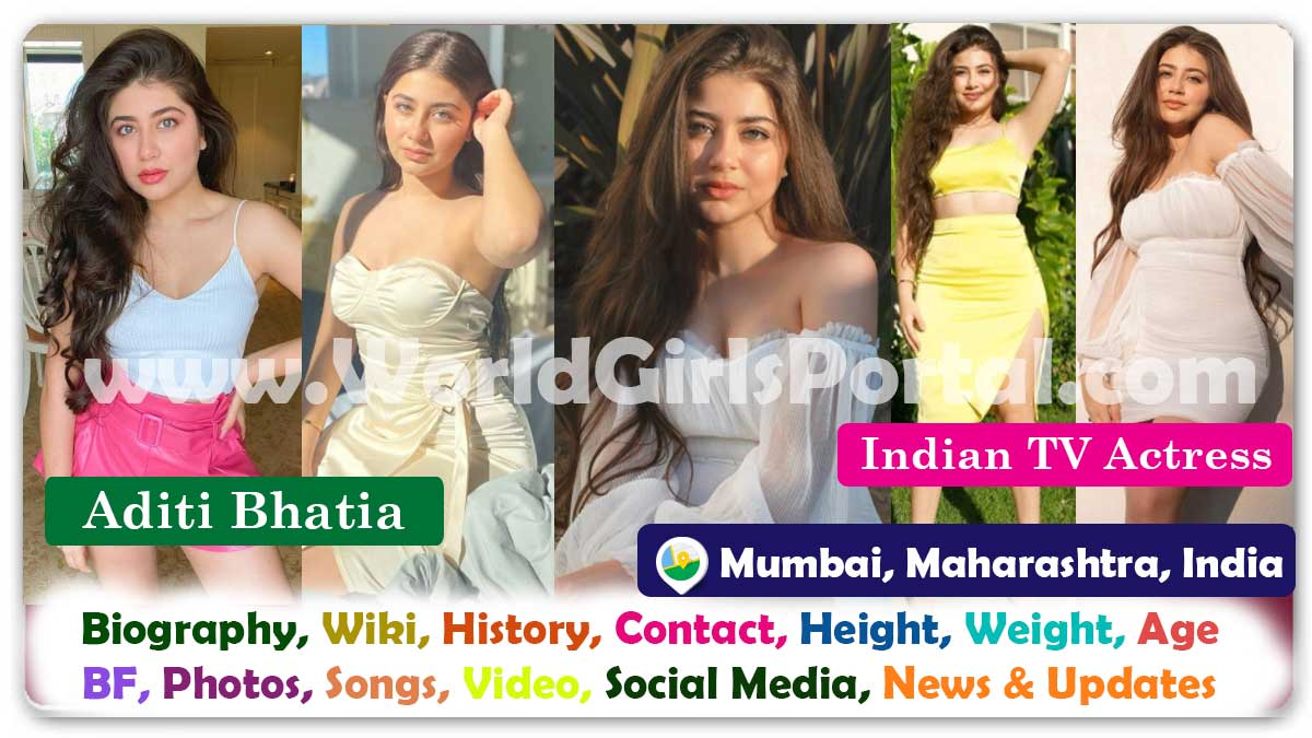 Aditi Bhatia Biography Wiki Contact Details Photos Video BF Career Life Style Phone Number Social Media Email ID Live Location Indian TV Actress