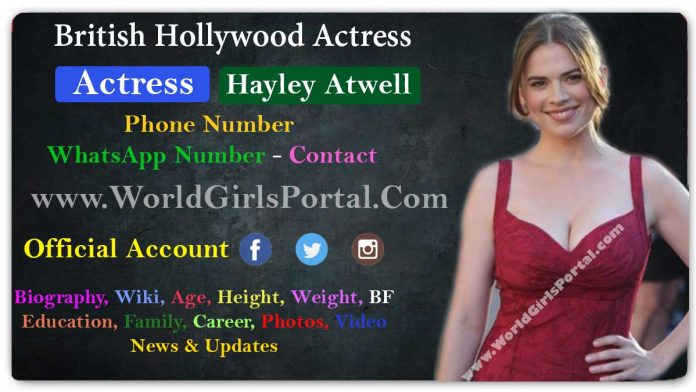 Hayley Atwell Contact Detail London Model Girl WhatsApp Number Biography British-American actress Social Media Email ID Social Media