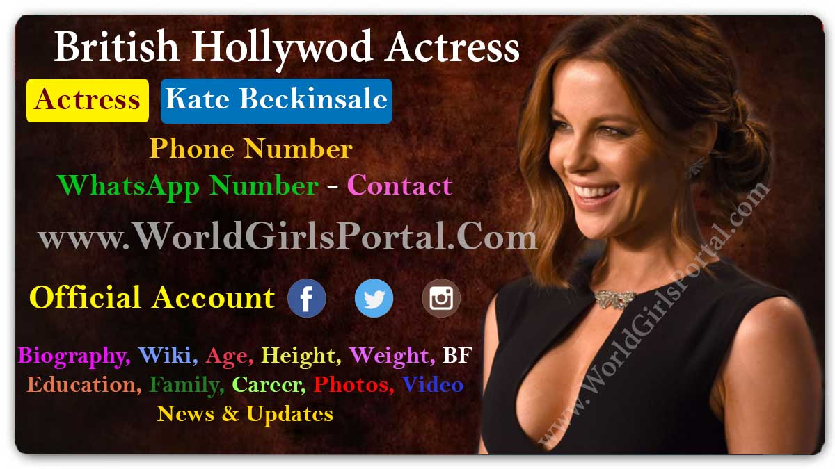 Kate Beckinsale WhatsApp Number, Contact Details England Hollywood Actress Biography, Social Media, Email ID, Home & Office Address