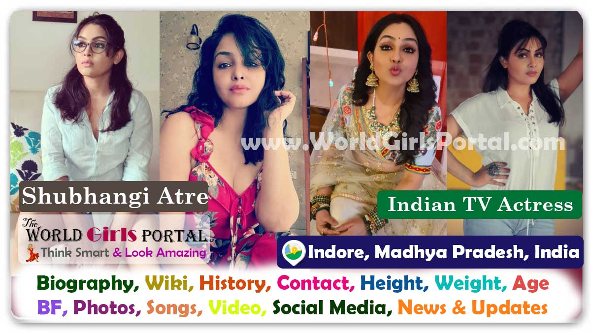 Shubhangi Atre Biography Wiki Contact Details Photos Video BF Career WhatsApp Number Email Location Madhya Pradesh Indian TV Actress Bio-Data