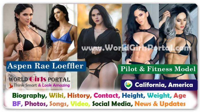 Aspen Rae Loeffler Biography Wiki American Pilot Girl Contact Details Photos Video BF Career Location Life Style Email ID USA Fitness & Social Media Model - Bio-Data