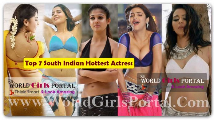 Top 7 South Indian Hottest Actress - Hottest Heroin - List of Sexiest Tollywood Female Actresses with Short Details - World Girls Portal