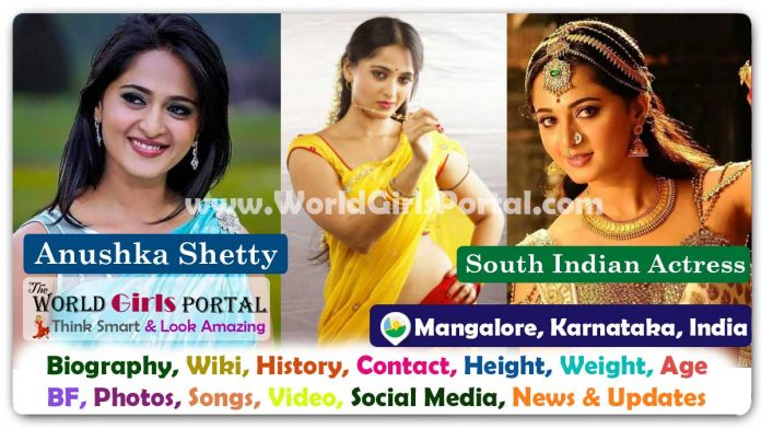 Anushka Shetty Biography Wiki Contact Details Photos Video BF Career Phone Number Email ID Social Media Location Bio-Data South Indian Actress